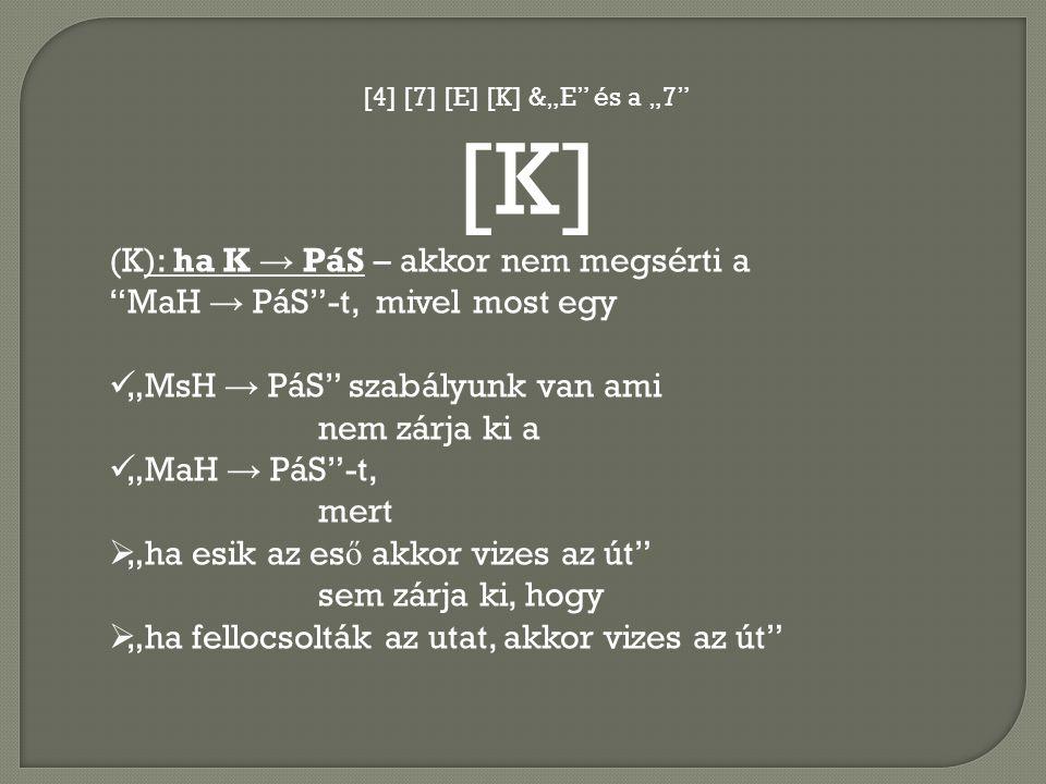 [K] (K): ha K → PáS – akkor nem megsérti a